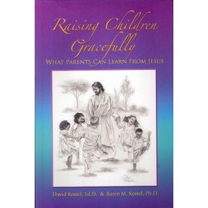 Raising Children Gracefully: What Parents Can Learn from Jesus
