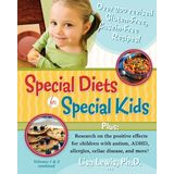 Special Diets for Special Kids, Volumes 1 and 2 Combined: Over 200 revised gluten-free casein-free recipes, plus research on the positive effects for children ... ADHD, allergies, celiac disease, and more!