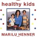 Healthy Kids: Help Them Eat Smart and Stay Active--for Life!