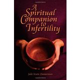 A Spiritual Companion to Infertility