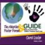 The Adoptive &amp; Foster Parent Guide: How to Heal Your Child's Trauma and Loss
