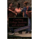 Coaching College Students with AD/HD : Issues and Answers