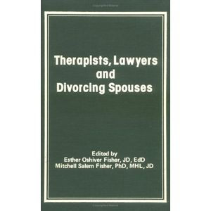 Therapists, Lawyers and Divorcing Spouses (Journal of Divorce)