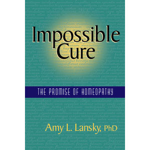 R.L.Ranch Press:  Impossible Cure: The Promise of Homeopathy