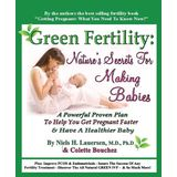 Green Fertility: Nature's Secrets For Making Babies