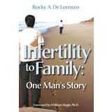Infertility to Family: One Man's Story