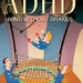 ADHD- Living Without Brakes