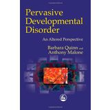 Pervasive Developmental  Disorder: An Altered Perspective