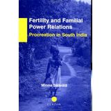 Fertility and Familial Power Relations: Procreation in South India (Nais Monograph Series, 87)
