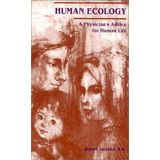 Human Ecology: A Physician's Advice for Human Life.