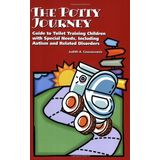 The Potty Journey: Guide to Toilet Training Children with Special Needs, Including Autism and Related Disorders