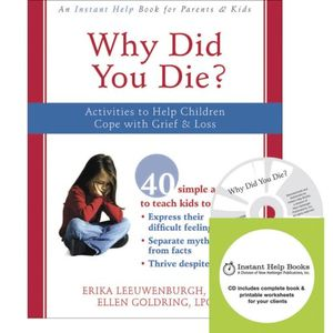 Why Did You Die?: Activities to Help Children Cope With Grief &amp; Loss