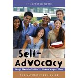 Self-Advocacy: The Ultimate Teen Guide (It Happened to Me (the Ultimate Teen Guide))