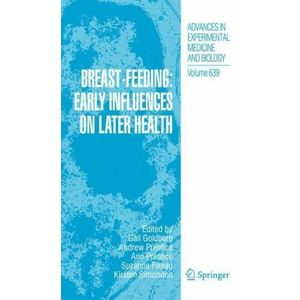 Breast-Feeding: Early Influences on Later Health (Advances in Experimental Medicine and Biology)