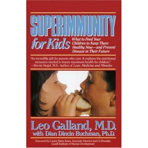 Superimmunity for Kids : What to Feed Your Children to Keep Them Healthy Now, and Prevent Disease in Their Future