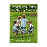 Mommy and Daddy are Getting Divorced - Helping Children Cope with Divorce