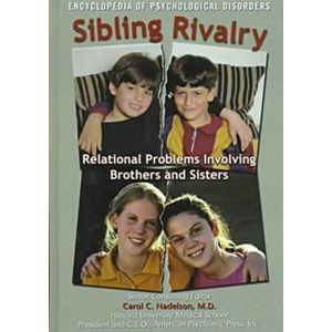 Sibling Rivalry: Relational Problems Involving Brothers and Sisters (Encyclopedia of Psychological Disorders)