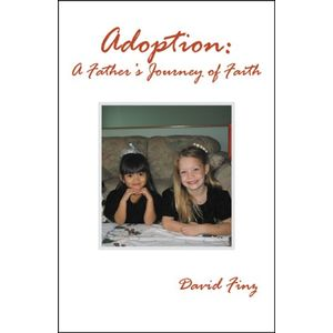 Adoption: A Father's Journey of Faith
