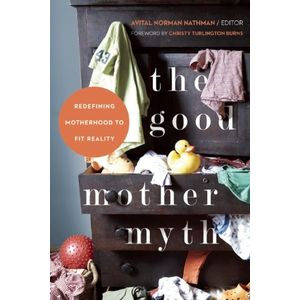 The Good Mother Myth
