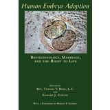 Human Embryo Adoption: Biotechnology, Marriage, and the Right to Life