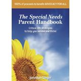 The Special Needs Parent Handbook (100% of proceeds to Advocacy For All)