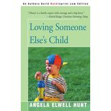 Loving Someone Else's Child