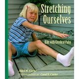 Stretching Ourselves: Kids With Cerebral Palsy