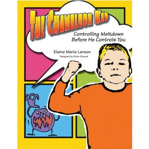 The Chameleon Kid--Controlling Meltdown Before He Controls You