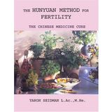 The Hunyuan Method for Fertility: The Chinese Medicine Cure