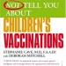 What Your Doctor May Not Tell You About Children&amp;#039;s Vaccinations