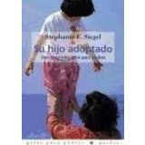 Su hijo adoptado / His Adopted Son: Una Guia Educativa Para Padres (Spanish Edition)
