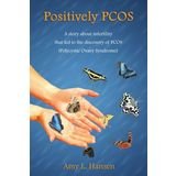 Positively PCOS: A story about infertility that led to the discovery of PCOS
