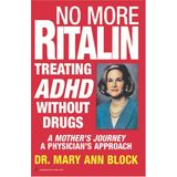 No More Ritalin: Treating Adhd Without Drugs (Volume 0)