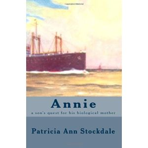 Annie: a son's quest for his biological mother (Volume 1)