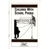 Children With School Phobia (Child Psychology)
