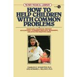 How to Help Children with Common Problems (Mosby Medical Library)