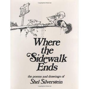 By Shel Silverstein:Where the Sidewalk Ends: Poems and Drawings First (1st) Edition [Hardcover]