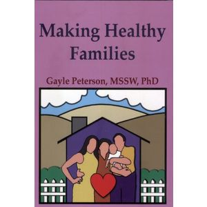 Making Healthy Families:  A Guide for Spouses, Parents and Stepparents (making healthy families series)