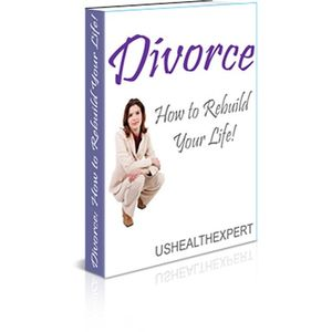 Divorce - How To Rebuild Your Life