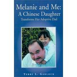 Melanie and Me: A Chinese Daughter Transforms Her Adoptive Dad