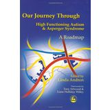 Our Journey Through High Functioning Autism and Asperger Syndrome: A Roadmap