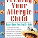 Feeding Your Allergic Child: Happy Food for Healthy Kids