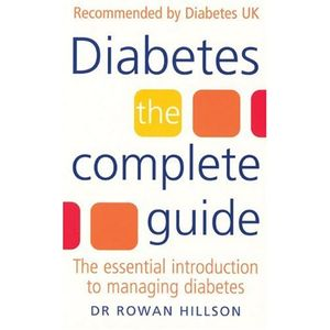Diabetes: The Complete Guide: The Essential Introduction to Managing Diabetes