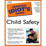 The Complete Idiot's Guide to Child Safety