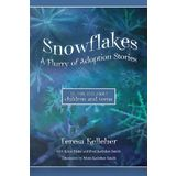 Snowflakes: A Flurry of Adoption Stories- By, For and About Children and Teens