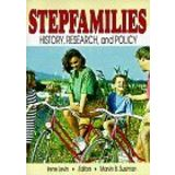Stepfamilies: History, Research, and Policy (Marriage &amp; Family Review Series)
