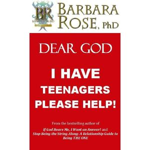 Dear God, I Have Teenagers, Please Help!