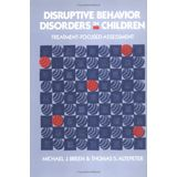 Disruptive Behavior Disorders in Children: Treatment-Focused Assessment