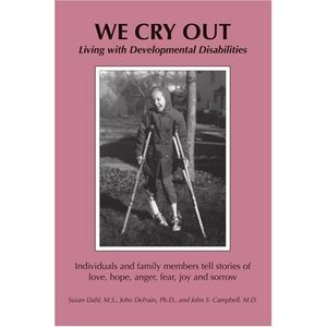 We Cry Out: Living with Developmental Disabilities