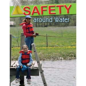 Safety Around Water (Staying Safe)